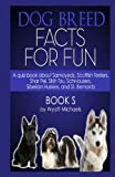 Dog Breed Facts for Fun! Book S, Wyatt Michaels, 1491031018