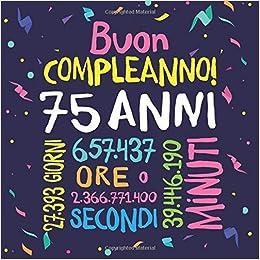 Buon Compleanno 75 Anni Un Libro Degli Ospiti Per Il 75esimo