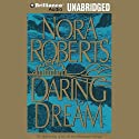 Daring to Dream: Dream #1 Audiobook by Nora Roberts Narrated by Sandra Burr