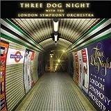 Three Dog Night with the London Symphony Orchestra by Three Dog Night (2002-05-21)