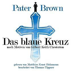 Das blaue Kreuz - nach Motiven von Gilbert Keith Chesterton (Pater Brown)