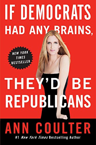 If Democrats Had Any Brains by Ann Coulter