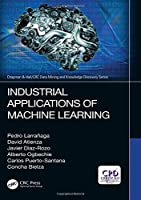 Industrial Applications of Machine Learning Front Cover