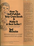 How to Self-Publish Your Own Book and Make It a Best Seller, Ted Nicholas, 0913864110