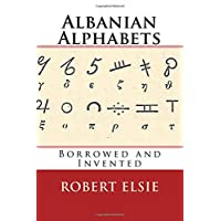 Albanian Alphabets: Borrowed and Invented (Albanian Studies, Band 35)