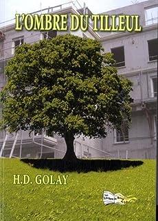 L'ombre du tilleul, Golay, Henri-Daniel