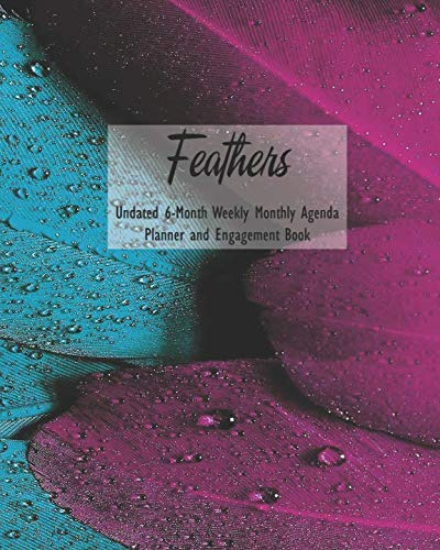 Feathers Undated 6-Month Weekly Monthly Agenda Planner and Engagement Book