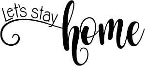 ZSSZ Let's Stay Home Vinyl Wall Decal Housewarming Wall Words Décor Lettering Art Motto