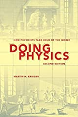 Doing Physics: How Physicists Take Hold of the World by Martin H. Krieger (2012-12-11) Paperback