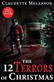 The 12 Terrors of Christmas: A Christmas Horror Anthology by  Claudette Nicole Melanson in stock, buy online here