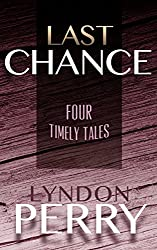 Last Chance - Four Timely Tales (Four-Pack Fiction Book 3)
