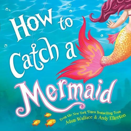 How to Catch a Mermaid -