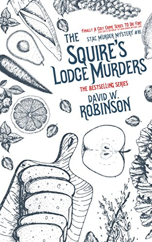 The Squire's Lodge Murders (#16 - Sanford Third Age Club Mystery) (STAC - Sanford Third Age Club Mystery) by [Robinson, David W]