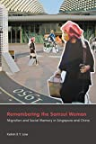 Remembering the Samsui Women: Migration and Social Memory in Singapore and China (Contemporary Chinese Studies)