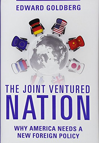 The Joint Ventured Nation: Why America Needs a New Foreign Policy