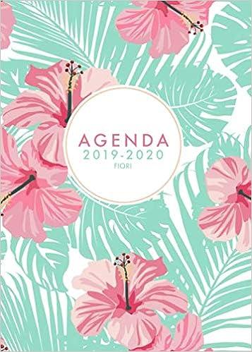 Agenda 2019 2020 Fiori: Agenda settimanale 2019-2020 18 mesi ...