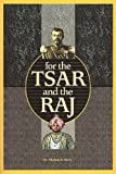 For the Tsar and the Raj, Thomas E. Berry, 1450252001