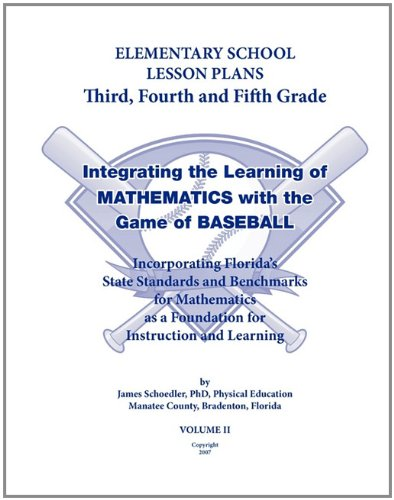 Elementary School Lesson Plans,Third, Fourth and Fifth Grade: Integrating the Learning of Mathematics with the Game of Baseball (5th Lesson Grade Plan)
