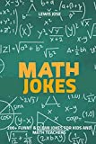 Math Jokes: 200+ Funny & Clean Jokes For Kids and Math Teachers  (Math Jokes For Kids)