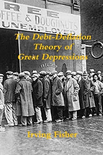 the debt deflation theory of great depressions irving fisherfollow the author