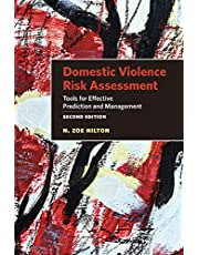Domestic Violence Risk Assessment: Tools for Effective Prediction and Management