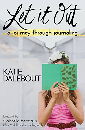 Let It Out: A Journey Through Journaling by Hay House Inc