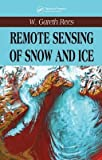 img - for [(Remote Sensing of Snow and Ice)] [Author: W. Gareth Rees] published on (August, 2005) book / textbook / text book