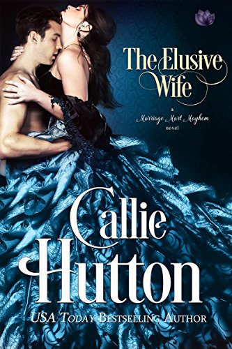 The Elusive Wife (Marriage Mart Mayhem Series Book 1)