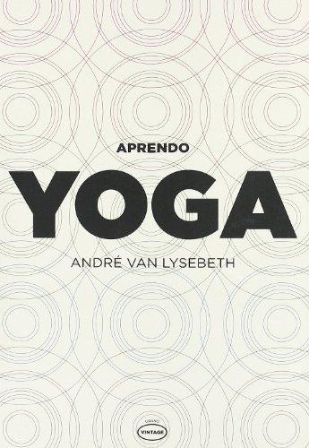 Aprendo Yoga (Spanish Edition) [Andre  Van Lysebeth] (Tapa Blanda)