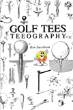 img - for Golf Tees Teeography book / textbook / text book