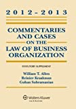 Commentaries and Cases on the Law of Business Organization, 2012-2013 Statutory Supplement, William T. Allen and Reinier Kraakman, 1454818557