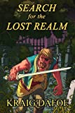 Search for the Lost Realm, Kraig Dafoe, 1481922815