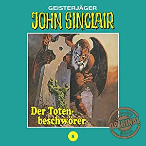 Der Totenbeschwörer (John Sinclair - Tonstudio Braun Klassiker 8) Hörspiel