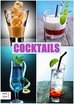 cocktails klassiker und neue rezepte die coolsten und besten drinks partydrinks aperitifs. Black Bedroom Furniture Sets. Home Design Ideas