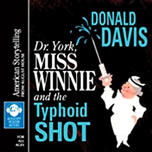 Dr. York, Miss Winnie, and the Typhoid Shot Audiobook