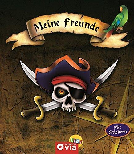 Meine Freunde: Piraten: Freundebuch mit Stickern für Piraten-Fans