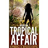 Operation Tropical Affair: A seat-of-your-pants, wildlife crime-fighting romantic adventure in steamy Costa Rica (Poppy McVie Mysteries Book 1)