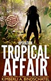 Operation Tropical Affair: A seat-of-your-pants, wildlife crime fighting romantic adventure in steamy Costa Rica (Poppy McVie Mysteries Book 1)