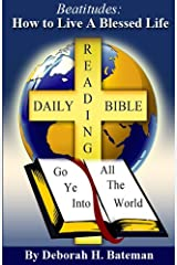 Beatitudes: How to Live a Blessed Life (Daily Bible Reading Series Book 3) Kindle Edition