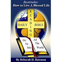 Beatitudes: How to Live a Blessed Life (Daily Bible Reading Series Book 3)