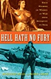 img - for Hell Hath No Fury: True Stories of Women at War from Antiquity to Iraq book / textbook / text book