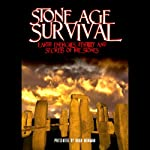 Stone Age Survival: Earth Energies, Fertility and Secrets of the Stones | Hugh Newman