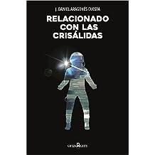Relacionado con las crisálidas (Spanish Edition) Dec 11, 2017
