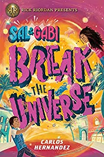 Book Cover: Sal and Gabi Break the Universe