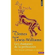 Chamanes de la préhistoire (Les) [nouvelle édition]: Texte intégral, polémiques et réponses