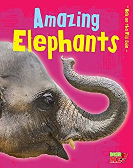 Amazing Elephants Walk On The Wild Side Kindle Edition By