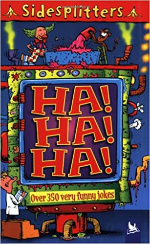 Book Ha! Ha! Ha!: Over 350 Very Funny Jokes (Sidesplitters)