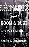Bubble Markets and Boom and Bust Cycles 9780963564542