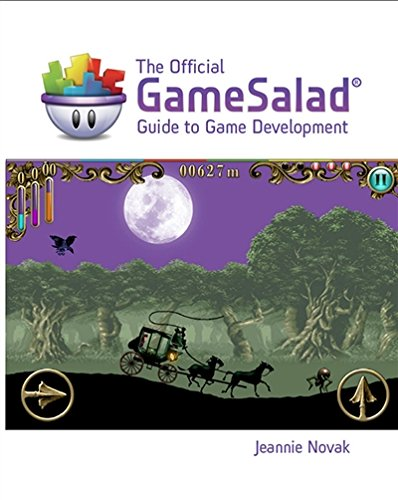 The Official GameSalad Guide to Game Development (Explore Our New Media Arts & Design 1st Eds.)