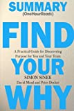 img - for Summary: Find Your Why: A Practical Guide for Discovering Purpose for You and Your Team book / textbook / text book